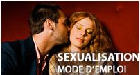 sexualisation mode emploi